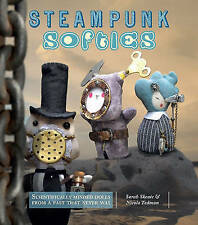 Steampunk Softies: Scientifically Minded Dolls from a Past That Never Was,Skeate
