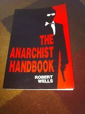 The Anarchist Handbook By Robert Wells. Like New. HTF.BID!