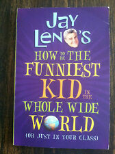 JAY LENO'S HOW TO BE THE FUNNIEST KID IN THE WHOLE WIDE WORLD paperback s#3806