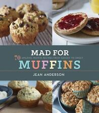 Anderson, Jean : Mad for Muffins: 70 Amazing Muffin Recip