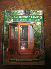 Outdoor Living  The Ultimate Project Guide  yard structures Lawns decks walks pb