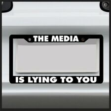 The Media is Lying to You - funny license plate frame tag car right left liberal