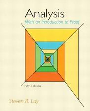Analysis With An Introduction to Proof, 5th Edition by Lay, Steven R.