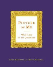 Picture of Me : Who I Am in 221 Questions by David Marshall and Kate Marshall...