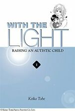 With the Light... Vol. 1: Raising an Autistic Child:... by Tobe, Keiko Paperback