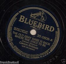 Carson Robison on 78 rpm Bluebird 30-0808: The Old Gray Mare is Back Where