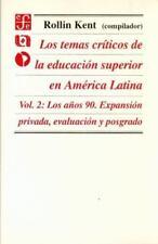 Los temas críticos de la educación superior en América Latina, vol. 2. Los años
