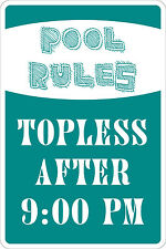 "Metal Sign Pool Rules Topless After 9pm 8"" x 12"" Aluminum NS 129"