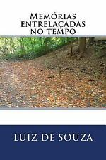Memórias Entrelaçadas No Tempo by Luiz de Souza (2015, Paperback)