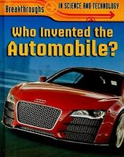 Who Invented the Automobile? (Breakthroughs in Science and Technology) by Brian