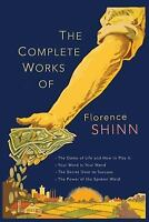 The Complete Works of Florence Scovel Shinn: The Game of Life and How to Play It