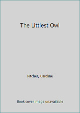 The Littlest Owl by Pitcher, Caroline