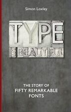 TYPE IS BEAUTIFUL - LOXLEY, SIMON - NEW HARDCOVER BOOK