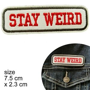 Stay weird Iron on patch quirky odd peculiar strange groovy iron-on patches