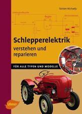 Schlepperelektrik verstehen und reparieren von Torsten Michaely (2016, Gebundene Ausgabe)