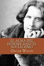 El Alma Del Hombre Bajo el Socialismo (Spanish Edition) by Oscar Wilde (2016,...