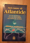 ANDREWS - NEL CUORE DI ATLANTIDE.LA VITA QUOTIDIANA E LA VITA DELLO SPIRITO (OF)
