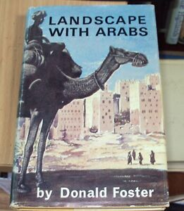 LANDSCAPE WITH ARABS - TRAVELS IN ADEN & ARABIA by D FOSTER 1st ED HB DJ 1969