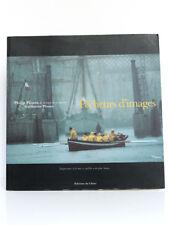 Pêcheurs d'images à la Trinité-sur-Mer, P. & G. PLISSON, D. GILLES. Chêne, 1999.