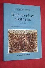 TOUS LES RÊVES SONT VRAIS  POEMES par DOMINIQUE AYMERIC éd.1992 DESSINS