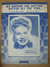 VINTAGE SHEET MUSIC - MY DREAMS ARE GETTING BETTER ALL THE TIME - MARION HUTTON
