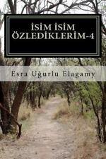 Isim Isim Özlediklerim-4 by Esra Ugurlu Elagamy (2011, Paperback)