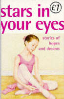 Stars In Your Eyes: Stories of Hopes and Dreams (Quids for Kids S.), , Good Book