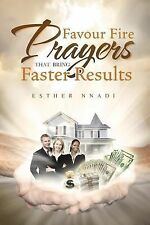 Favour Fire Prayers That Bring Faster Results by Esther Nnadi (2013, Paperback)