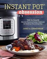 Instant Pot Obsession : The Ultimate Electric Pressure Cooker Cookbook for Co...