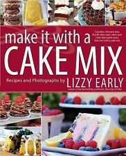 Make It with a Cake Mix: Cupcakes, Whoopie Pies, Layer Cakes, and Other Delectab