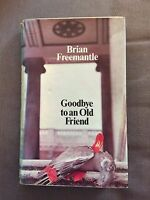 "1973 ""GOODBYE TO AN OLD FRIEND"" BRIAN FREEMANTLE FICTION HARDBACK BOOK"