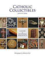 Catholic Collectibles. A Guide to Devotional Memorabilia by Laval, June K. (Hard
