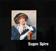 Eugen SPIRO. Ausstellungskatalog Gemälde, Zeichnungen, Graphik. Mit Biographie