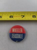Vintage WHEELER TEASDALE Political Campaign ? pin button pinback *EE80