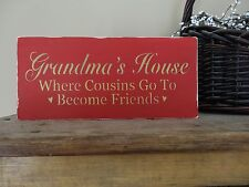 Grandma's House Where Cousins Go To Become Friends Sign Block Decoration Gift