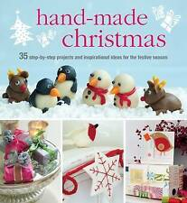 Handmade Christmas: Over 35 step-by-step projects and inspirational ideas for th
