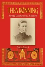 Thea Rønning: Young Woman on a Mission, Gracia Grindal, Good Book