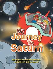 My Journey to Saturn by Alice F. Belton-Terrell and Ne'kailah Danielle...