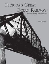 Florida's Great Ocean Railway - Key West Extension -  Dan Gallagher - 2003 PB