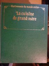 COLLECTION : GASTRONOMIE DU MONDE ENTIER - la cuisine de grand mère