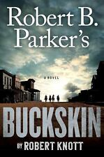 Robert B. Parker's Buckskin [A Cole and Hitch Novel]