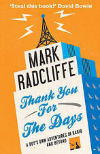 Thank You for the Days: A Boy's Own Adventures in ..., Radcliffe, Mark Paperback