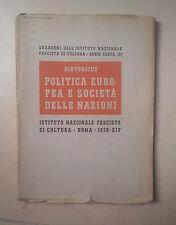 QUADERNI ISTITUTO NAZIONALE FASCISTA POLITICA EUROPEA SOCIETA DELLE NAZIONI 1936