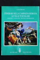 ITINERARI NELLA CAMPAGNA ROMANA LE VILLE TUSCOLANE. L. Devoti. Ed. tra 8&9.