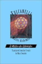 Fulcanelli Master Alchemist: Le Mystere Des Cathedrales, Esoteric Intrepretation