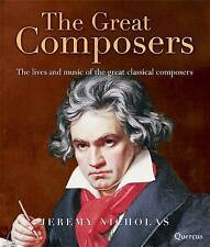 The Great Composers The Lives and Music of the Great Classical Composers Hardbac