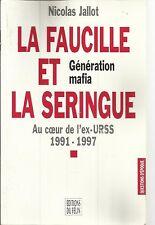 NICOLAS JALLOT LA FAUCILLE ET LE SERINGUE AU COEUR DE L'EX-URSS 1991-1997
