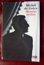 MICHEL de GRECE MEMOIRES INSOLITES Envoi manuscrit de l'Auteur X.O.Editions 2004