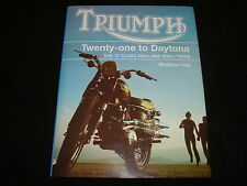 TRIUMPH TWENTY-ONE TO DAYTONA: THE C CLASS 350cc & 500cc TWINS MATTHEW VALE NEW