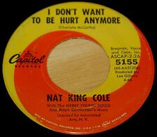 Nat King Cole 45 I Don't Want To Be Hurt Anymore / People